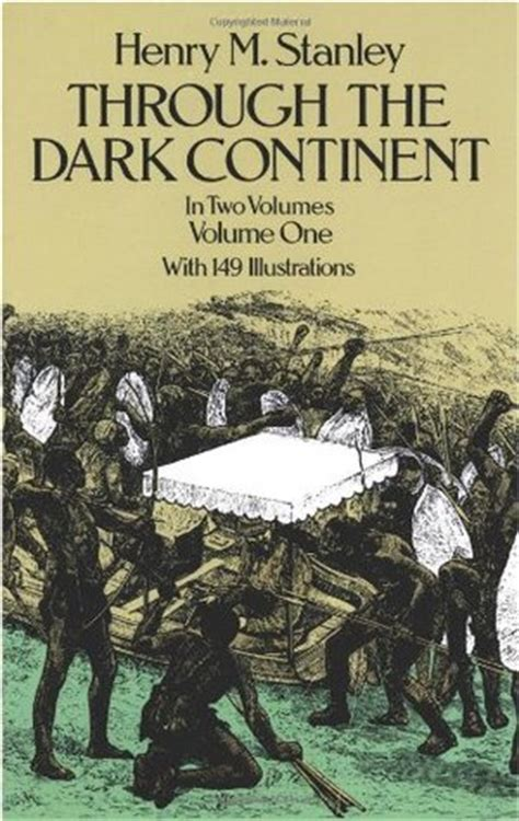 through the darkness books through the continent vol 1 by henry morton stanley
