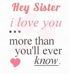 I Love You Sister Quotes by Best 25 Sister Love Quotes Ideas On Pinterest Sister