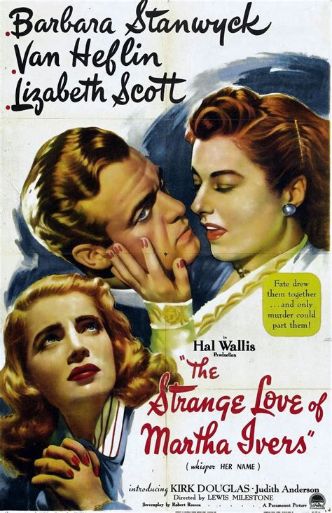 film love strange love the movie man the strange love of martha ivers 1946