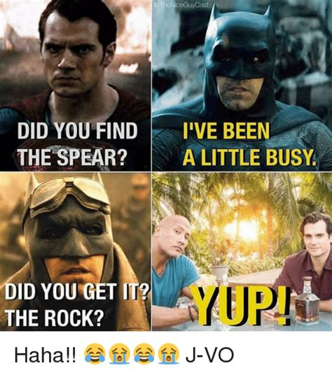I Get It Meme - cast did you find i ve been the spear a little busy did