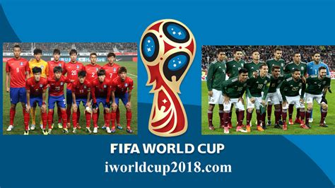 h 224 n quốc vs mexico soi k 232 o world cup 23 6 2018