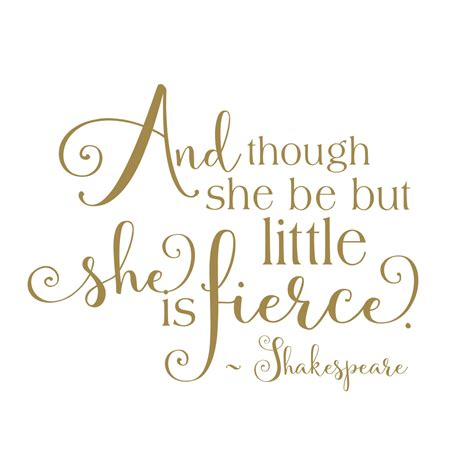 and though she be but little she is fierce tattoo shakespeare quote small but fierce shakespeare quote wall