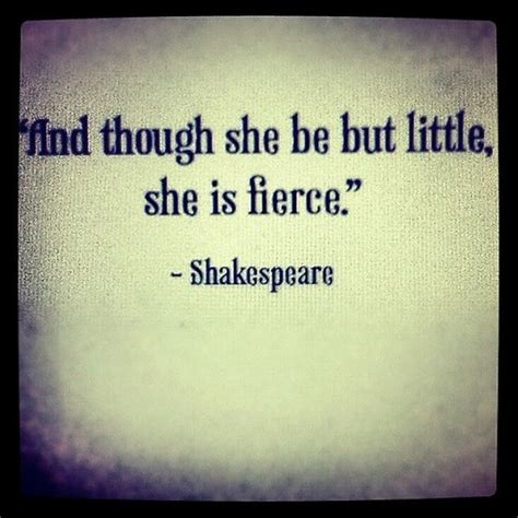 shakespeare tattoo quotes tumblr shakespeare and though she be but little she is fierce