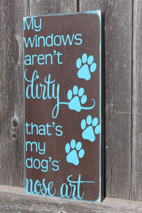 cute sayings for home decor wooden dog sign dog s nose art funny dog sign home