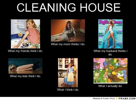 House Meme Generator - cleaning house meme generator what i do