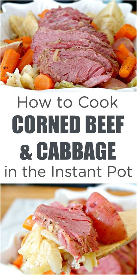 how to cook corned beef and cabbage in the instant pot cooking corned beef irish recipes and