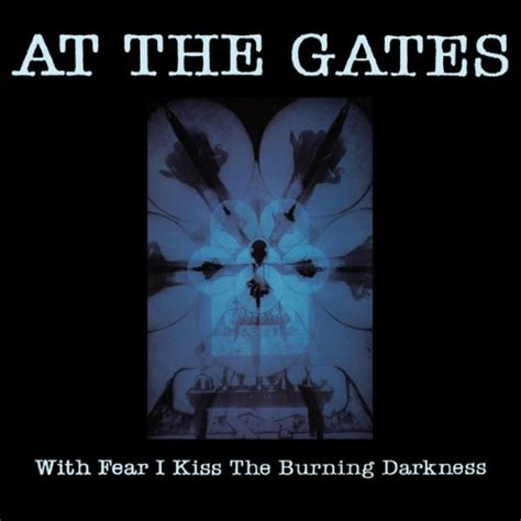 at the gates discussion on with fear i kiss the burning darkness by at