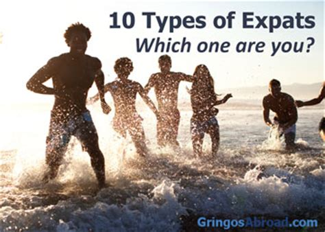 10 Reasons To Move Abroad by The 10 Types Of Expats Reasons Why Move Abroad