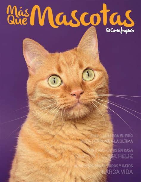 catalogo mascotas el corte ingles cat 225 logo el corte ingl 233 s quot m 225 s que mascotas quot abril 2017