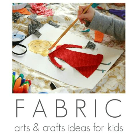 fabric crafts for children fabric arts and crafts ideas for the artful parent