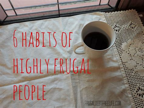 habits  highly frugal people frugal debt  life