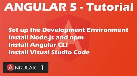 tutorial node js angular angular 5 tutorial development environment install