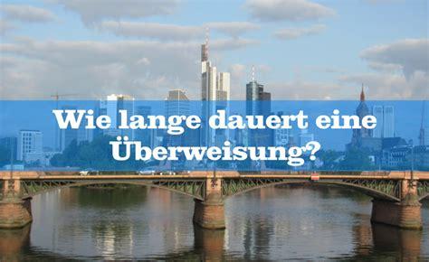 wie lange dauert eine ã berweisung sparkasse zu deutsche bank wie lange dauert eine 220 berweisung 2018 mein geld