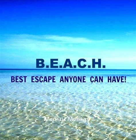 B.E.A.C.H. Best escape anyone can have   Picture Quotes