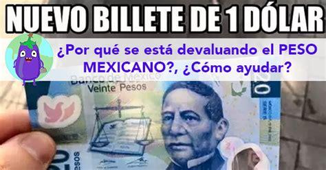 el peso de los 8416328617 191 por qu 233 se est 225 devaluando el peso mexicano visa al mundo