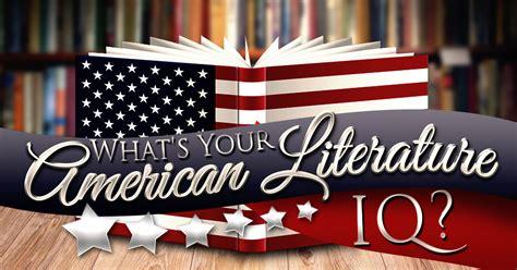 American Literatur what s your american literature iq intelliquiz