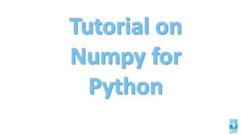 tutorial python numpy numpy for python part 1 youtube