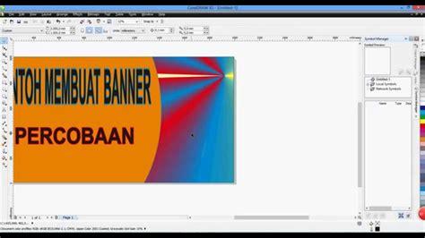 cara membuat x banner dengan coreldraw x5 membuat banner menggunakan corel draw x5 youtube