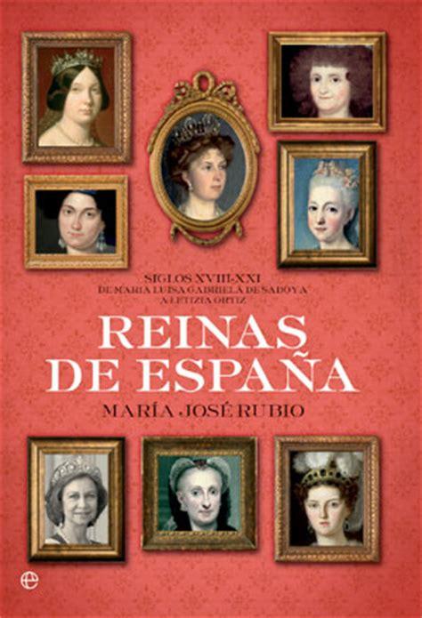 libro reyes y reinas de reinas de espa 241 a las austrias mar 237 a jos 233 rubio 183 web personal