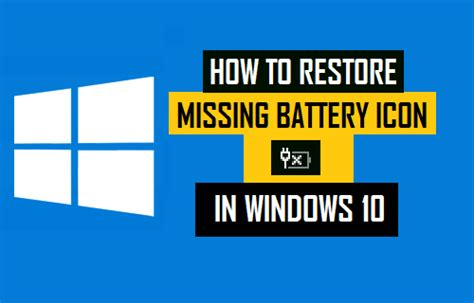 how to reset laptop battery indicator how to restore missing battery icon in windows 10