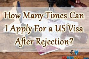 How Many Times Can You Apply To An Mba Program by How Many Times I Can Apply For Us Visa After Rejection