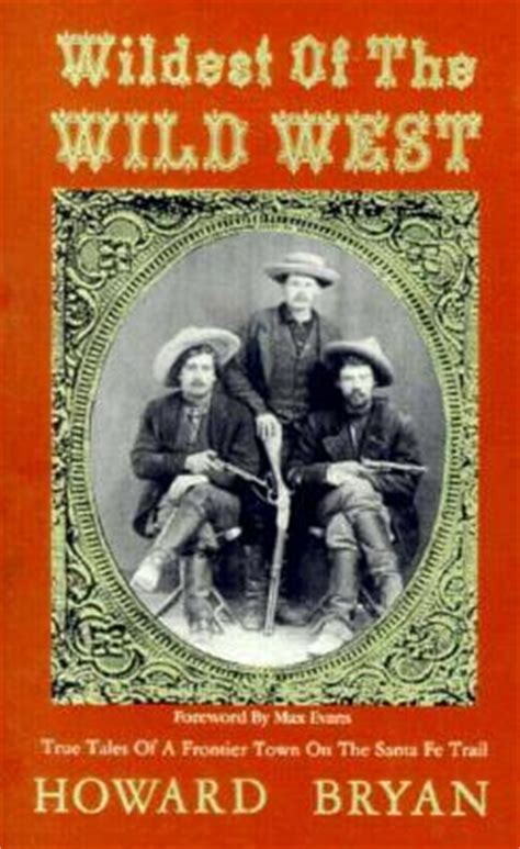 out west stories of the american frontier books wildest of the west true tales of a frontier town on