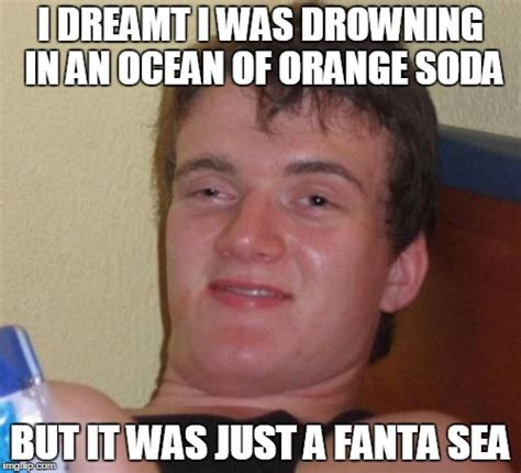 Fanta Sea Meme - 10 guy meme imgflip