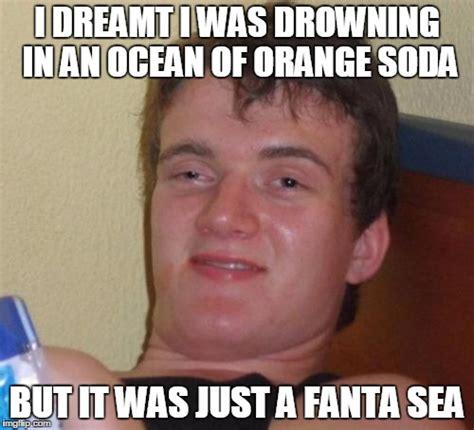 Fanta Sea Meme - 10 guy meme imgflip