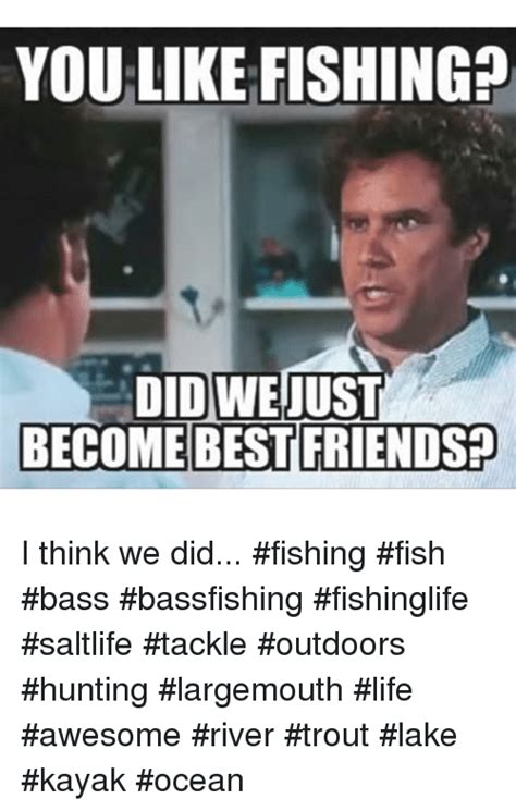Fishing For Likes Meme - you like fishing did we just become best friends i think