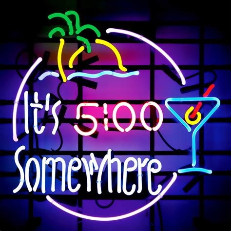 Its 5 Oclock Somewhere by It S 5 O Clock Somewhere Its 5 O Clock Somewhere Neon