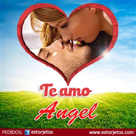imagenes te amo angel te amo angel im 225 genes de estarjetas com