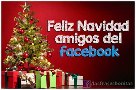imagenes bonitas de feliz navidad amigos imagenes de feliz navidad para facebook im 225 genes de navidad