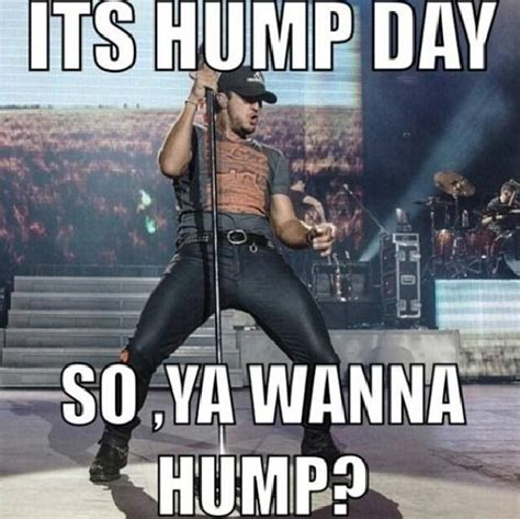 Sexy Hump Day Memes - 762 best luke bryan images on pinterest luke bryans