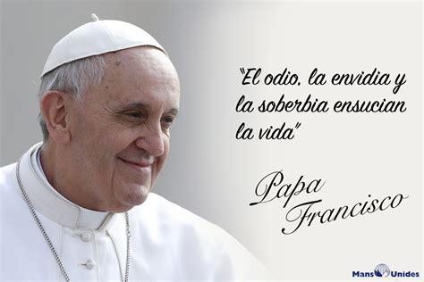 imagenes satanicas del papa frase de papa francisco sobre odio mans unides
