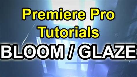 adobe premiere pro effects plugins free tutorial adobe premiere pro bloom effect no plugins