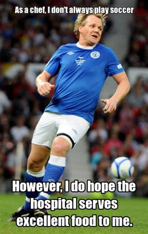Soccer Memes Facebook - playing soccer gordon ramsay know your meme