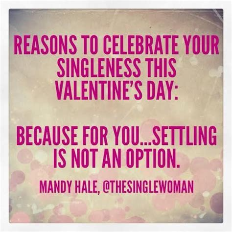 valentines day singles quotes 17 best images about 14 reasons to celebrate your