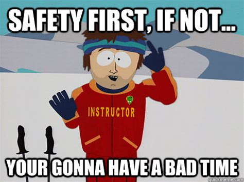 Funny Safety Memes - image gallery safety meme
