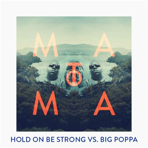 hold on be strong tupac tupac vs biggie hold on be strong vs big poppa matoma