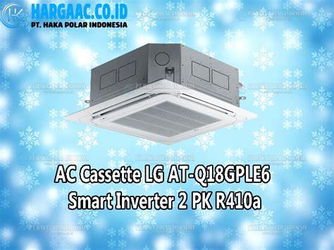 Gree Ac Cassette 3 Pk Gkh 24 K3h Comfortable Airflow Defrost Sys harga jual ac cassette lg atq18gple6 smart inverter 2 pk r410a