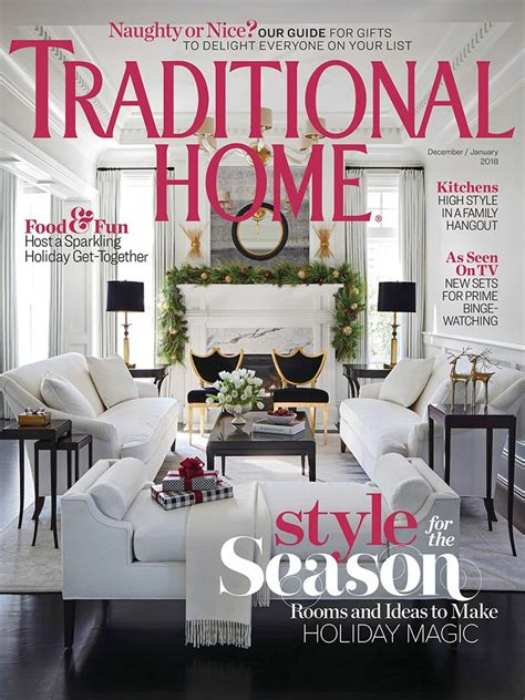 traditional home magazine dec 2017 jan 2018 edition