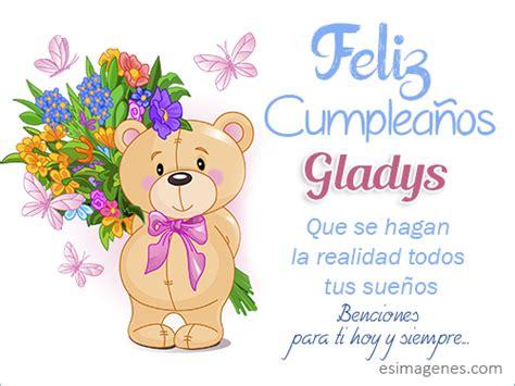 imagenes feliz cumpleaños gladys feliz cumplea 241 os gladys im 225 genes tarjetas postales con