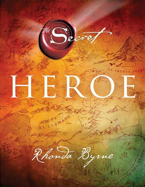 libro hero secret rhonda byrne rhonda byrne official publisher page simon schuster uk