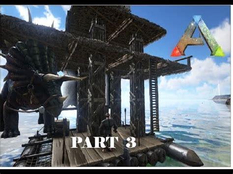 ark boat defense ark survival evolved gameplay part 3 raft building