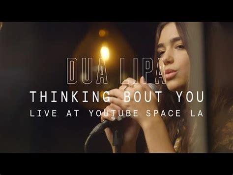 dua lipa thinking bout you lyric thinking bout you dua lipa music and video