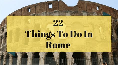 the best things to do in rome top things to do in rome italy rome points of interests