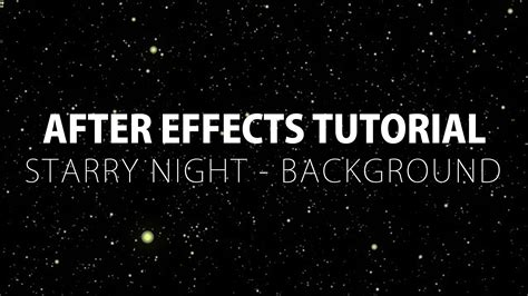 tutorial after effects background after effects tutorial starry night background youtube