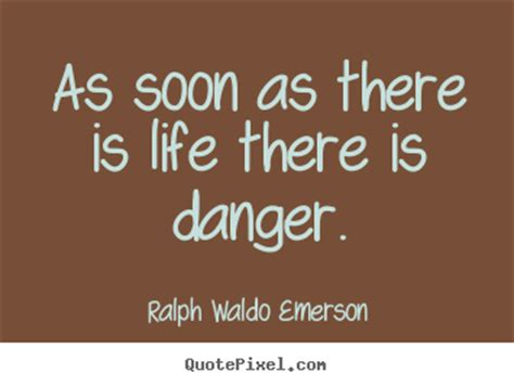 Ralph Waldo Emerson picture quote - As soon as there is ...