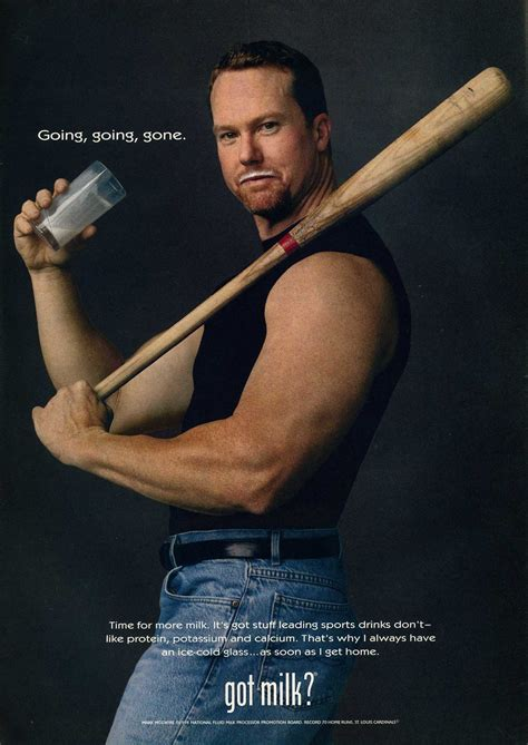 Got Milk by Former Baseball Player Mcgwire Posed With A Bat For