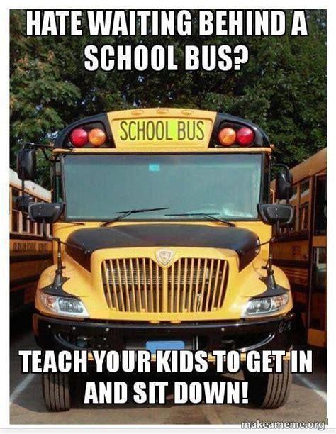 School Bus Meme - 543 best school bus driver images on pinterest school